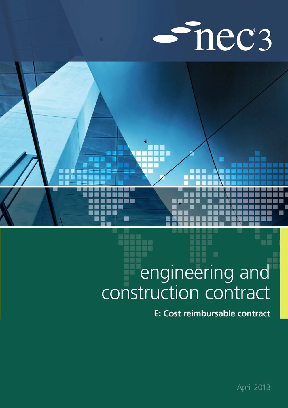 NEC3: Engineering and Construction Contract Option E: cost reimbursable contract