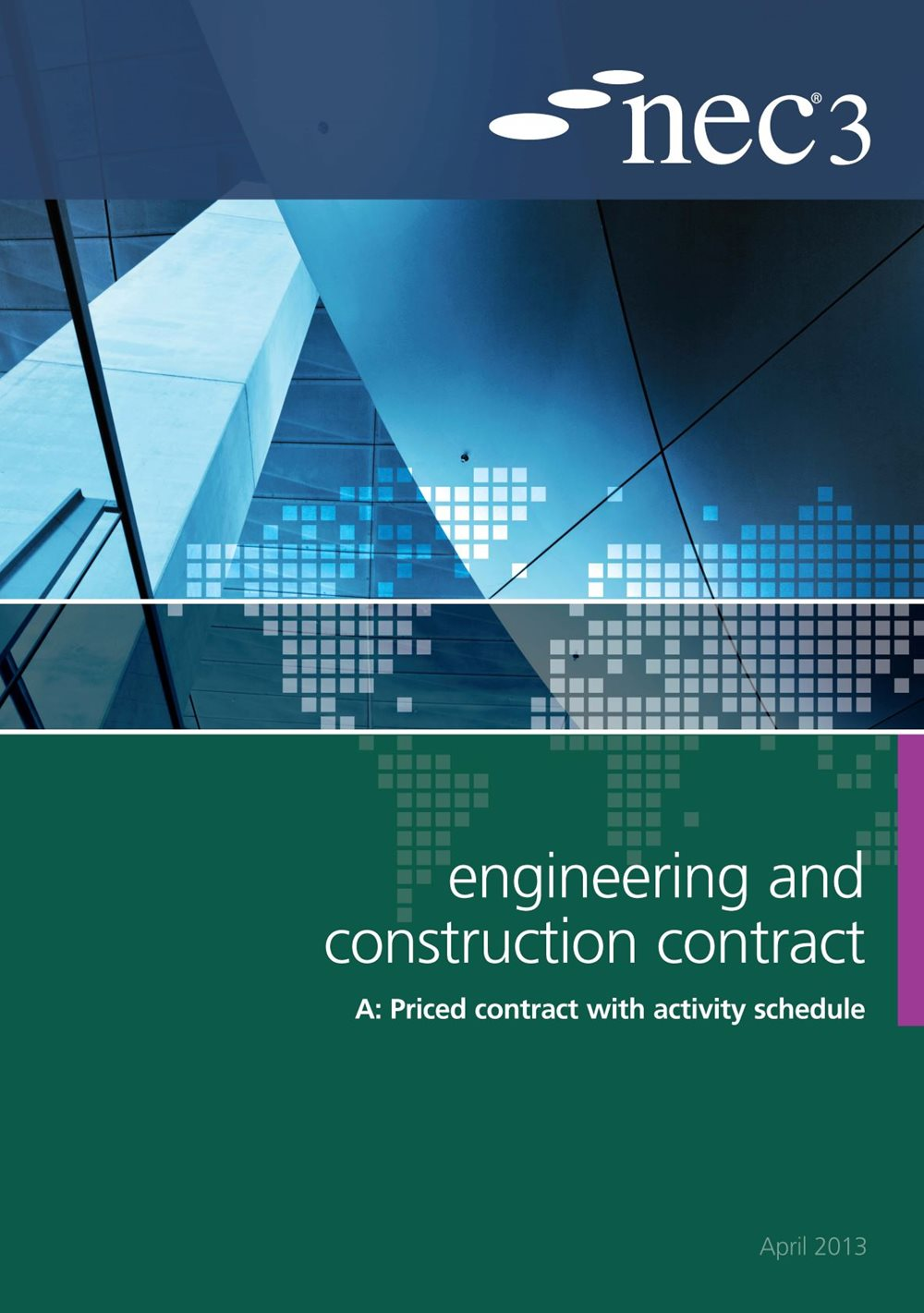 NEC3: Engineering and Construction Contract Option A priced contract with activity schedule